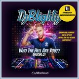 @DJBlighty - #WhoTheHellAreYou Episode.01 (New/Current RnB & Hip Hop + A Few Old School Surprises)