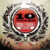 10 Years Doubletrouble Mixed by DJ Wiz, DJ Mo-B & DJ Nerz