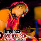 RTPOD33: DJ Hellper - Detroit Techno Mix