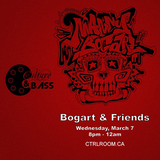 Bogart & Friends @ CTRL ROOM - March 7 2018
