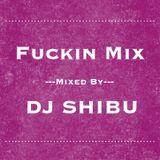 Fuckin Mix