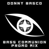 Donny Basco - Bass Communion Promo Mix (Jan. 2018)