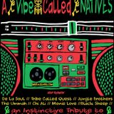 "NATIVES presents.... ""A Vibe Called NATIVES"" - a tribute to the Native Tongues Crew"