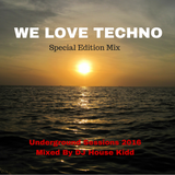 WE LOVE TECHNO - special edition mix 2016