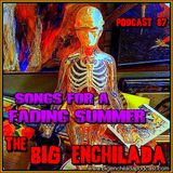 BIG ENCHILADA 87: SONGS FOR A FADING SUMMER