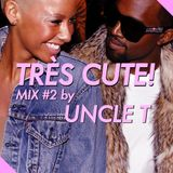 TRES TRES CUTE MIX by UNCLE T