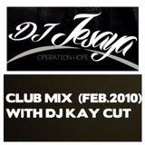 CLUB MIX (Feb 2010 ) WITH DJ KAY CUT