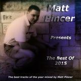 Matt Pincer - Best Of 2015 - part 1