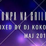 POMPA na Grilla mixed by DJ KOKOS [Czerwiec 2019]
