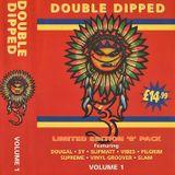 ~Pilgrim @ Double Dipped Vol.1~
