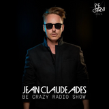 Jean Claude Ades' Be Crazy Radio Show ft. John Monkman #352