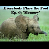 """Everybody Plays the Fool, Ep. 6: """"Memory"""""""