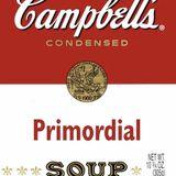 Primordial Soup - November 1 2012