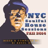 DJ Angel B! Presents: NYC Soulful House Sessions (FALL 2014)