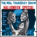 The Mal Thursday Show Halloween Special