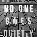 DJ BIZZ - NO ONE GOES QUIETLY 2015