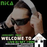 WELCOME TO MY HOUSE (LIVE DJ SET 005) DJ NIKA (JANUARY, 2013)