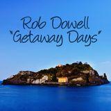 Rob Dowell-Getaway Days