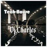 Tech House Session By Dj Charles #10