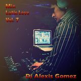 Mix Latin Love Vol. 7 by Dj Alexis Gomez