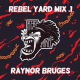Rebel Yard Mix .1 by Raynor Bruges