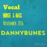 House & Bass 2016 - November - DannyBunes