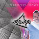 NEENOO - 1 Hour NONSTOP Mix