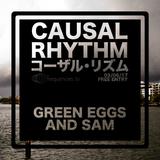 Green Eggs and Sam (Causal Rhythm 2017-06 @ frequencies.tv)