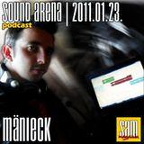 Sound Arena Podcast - 2011.01.23. - Mänieck