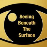 Seeing Beneath The Surface EP 13 09222017 Guest Beth Gersh-Nesic