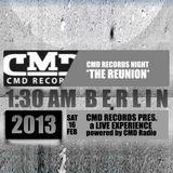 CMD Records Night *The ReUnion* powered by CMD Radio , Berlin 16/02/2013