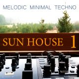 Sun House #1 - Melodic Techno