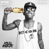 @DJKRISMURDY // THE BEST OF // KID INK
