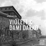 La Casa del House - Podcast 001 - Violett & Dami Darko