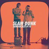 Slam Dunk - JuNouCast # 10