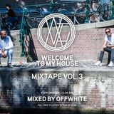 WTMH Mixtape Vol 3. Mixed By Offwhite