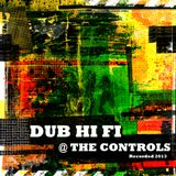 Dub Hi Fi @ The Controls