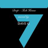 DAVE G Deep-Tech House Mix