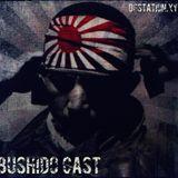 Bushido cast X [Live On @dpstation.xyz]