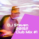 DJ Steven Chiang - 2015 Club Mix #1 (Promo)