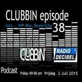 Eric van Kleef - CLUBBIN Episode 38 incl... VIP Mix, Beauriche (03-07-2015)
