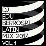 DJ EDU - LATIN MIX 2017 Vol. 1