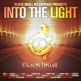Black Skull Recordings Presents #007 Into The Light
