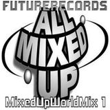 FutureRecords - Mixed Up World Mix 1
