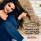 It's Myster-e! - Another 104.3 MYfm Mix [January 2016]