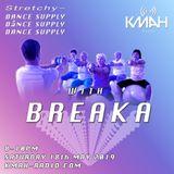 Stretchy Dance Supply w/ Breaka 18th May 2019