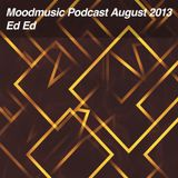 Moodmusic Podcast August 2013 - Ed Ed