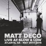 Live at Slow & Low - Atlanta, GA - May 25th, 2015