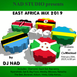 EAST AFRICA MIX 2019 by DJ NAD