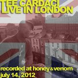 Tee Cardaci Live -  Honey & Venom, London